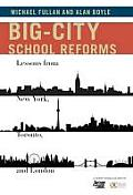 Big City School Reforms Lessons from New York Toronto & London