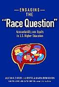 Engaging The Race Question Accountability & Equity In U S Higher Education Engaging The Race Question