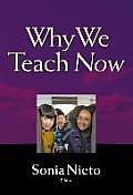 Why We Teach Now: Why We Teach Now