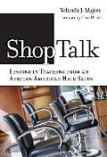 Shoptalk--Lessons in Teaching from an African American Hair Salon: 1/0/1900