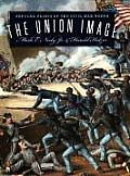 Union Image: Popular Prints of the Civil War North (Civil War America)