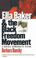 Ella Baker and the Black Freedom Movement: A Radical Democratic Vision (Gender and American Culture) Cover