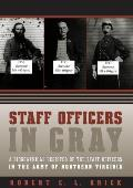 Staff Officers in Gray: A Biographical Register of the Staff Officers in the Army of Northern Virginia (Civil War America) Cover