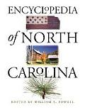Encyclopedia Of North Carolina by William S. Powell