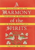 A Harmony of the Spirits: Translation and the Language of Community in Early Pennsylvania (Published for the Omohundro Institute of Early American Hist) Cover