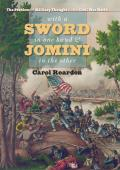 With a Sword in One Hand & Jomini in the Other: The Problem of Military Thought in the Civil War North (Steven and Janice Brose Lectures in the Civil War Era) Cover