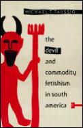 Devil & Commodity Fetishism in South America