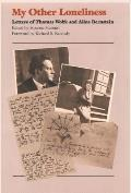 My Other Loneliness: Letters of Thomas Wolfe and Aline Bernstein Cover