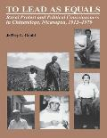 To Lead as Equals: Rural Protest and Political Consciousness in Chinandega, Nicaragua, 1912-1979