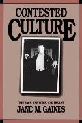 Contested Culture: The Image, the Voice, and the Law (Cultural Studies of the United States) Cover