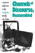 Channels of Discourse, Reassembled : Television and Contemporary Criticism (2ND 92 Edition)