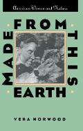Made from This Earth: American Women and Nature (Gender and American Culture)