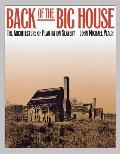 Back Of The Big House: The Architecture Of Plantation Slavery (Fred W. Morrison Series In Southern Studies) by John Michael Vlach