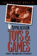 Foxfire Book of Appalachian Toys and Games