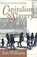 Capitalism & Slavery by Eric Eustace Williams