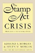Stamp Act Crisis : Prologue To Revolution ((3RD)95 Edition)