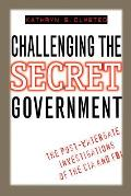 Challenging the Secret Government: The Post-Watergate Investigations of the CIA and FBI Cover