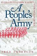 People's Army : Massachusetts Soldiers and Society in the Seven Years' of War (84 Edition)