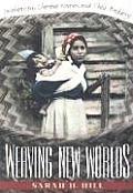 Weaving New Worlds Southeastern Cherokee Women & Their Basketry