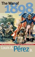 War of 1898 : the United States and Cuba in History and Historiography (98 Edition) Cover