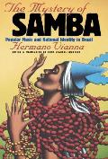 Mystery of Samba : Popular Music and National Identity in Brazil (99 Edition)