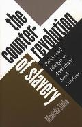 Counterrevolution Of Slavery: Politics & Ideology In Antebellum South Carolina by Manisha Sinha