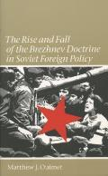 Rise and Fall of the Brezhnev Doctrine in Soviet Foreign Policy (03 Edition)