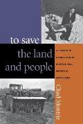 To Save the Land and People: A History of Opposition to Surface Coal Mining in Appalachia
