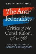 Antifederalists: Critics Of The Constitution, 1781-1788 by Jackson Turner Main