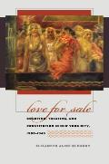 Love for Sale: Courting, Treating, and Prostitution in New York City, 1900-1945 (Gender and American Culture) Cover