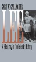Lee & His Army in Confederate History (Civil War America)