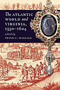 The Atlantic World and Virginia, 1550-1624