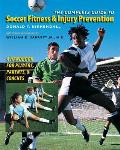The Complete Guide to Soccer Fitness &amp; Injury Prevention: A Handbook for Players, Parents, &amp; Coaches Cover