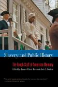 Slavery and Public History: the Tough Stuff of American Memory (06 Edition)