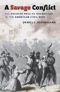 A Savage Conflict (Large Print) (Civil War America)