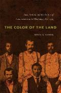 Color Of The Land: Race, Nation, & The Politics Of Landownership In Oklahoma, 1832-1929 (10 Edition) by David A. Chang