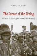The Corner of the Living: Ayacucho on the Eve of the Shining Path Insurgency (First Peoples: New Directions in Indigenous Studies)