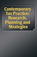 Contemporary Tax Practice: Research, Planning and Strategies