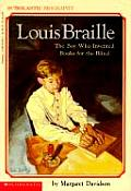 Louis Braille: The Boy Who Invented Books for the Blind