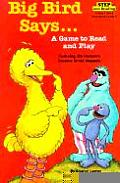 Big Bird Says...: A Game to Read and Play: Featuring Jim Henson's Sesame Street Muppets