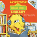 A Visit to the Sesame Street Library: Featuring Jim Henson's Sesame Street Muppets