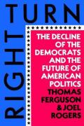 Right Turn: The Decline of the Democrats and the Future of American Politics Cover