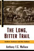 Long Bitter Trail Andrew Jackson & the Indians