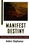 Manifest Destiny American Expansion & the Empire of Right
