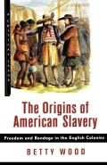 The Origins of American Slavery: Freedom and Bondage in the English Colonies (Critical Issue) Cover