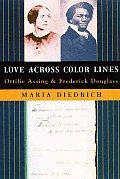 Love Across Color Lines Ottilie Assing &