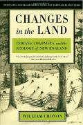 Changes in the Land: Indians, Colonists, and the Ecology of New England Cover