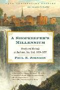 Shopkeeper's Millennium : Society and Revivals in Rochester, New York, 1815-1837 : 25TH Anniversary Edition ((Rev)04 Edition)