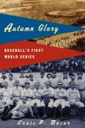 Autumn Glory : Baseball's First World Series (03 Edition) Cover
