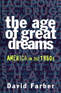 Age of Great Dreams: America in the 1960s